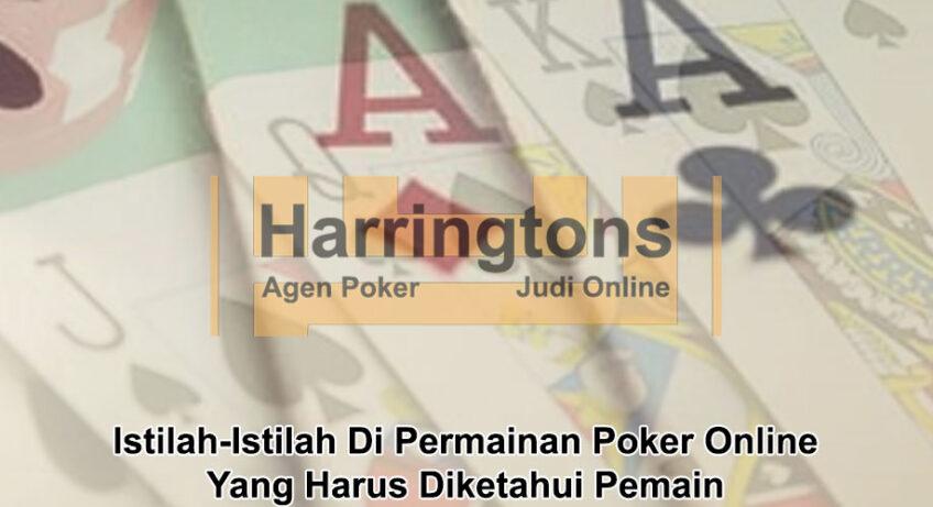 Poker Online Yang Harus Diketahui Pemain - Agen Judi Online Harringtons